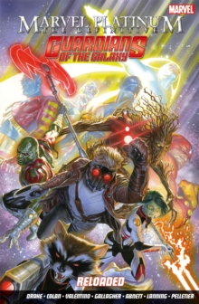 Marvel Platinum: Definitve Guardians of the Galaxy Reloaded, Paperback Book