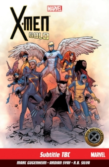 X-men: Gold Vol. 1 : Back To Basics, Paperback / softback Book