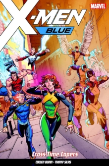 X-men Blue Vol. 3: Cross-time Capers, Paperback Book