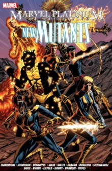 Marvel Platinum: The Definitive New Mutants, Paperback Book