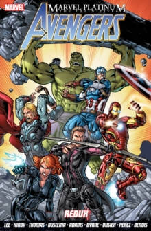 Marvel Platinum: The Definitive Avengers Redux, Paperback Book