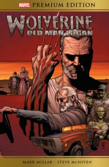 Marvel Premium Edition: Wolverine: Old Man Logan : Old Man Logan, Hardback Book