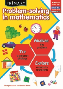 Primary Problem-Solving in Mathematics : Analyse, Try, Explore Bk.A, Paperback / softback Book