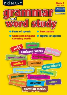 Primary Grammar and Word Study : Parts of Speech, Punctuation, Understanding and Choosing Words, Figures of Speech Bk. A, Paperback Book