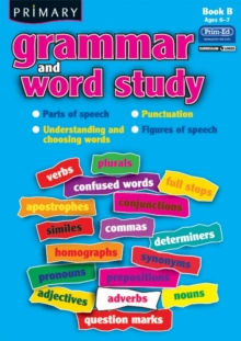 Primary Grammar and Word Study : Parts of Speech, Punctuation, Understanding and Choosing Words, Figures of Speech Bk. B, Paperback Book