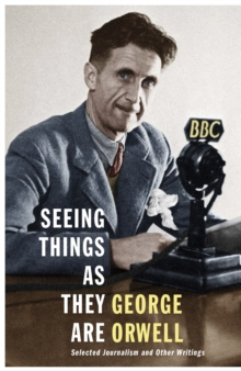 Seeing Things as They Are : Selected Journalism and Other Writings, Hardback Book