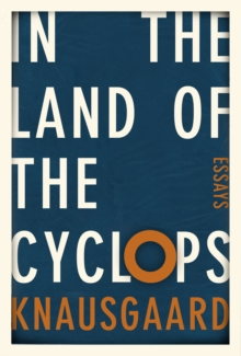 In the Land of the Cyclops : Essays, Hardback Book