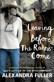 Leaving Before the Rains Come, Hardback Book