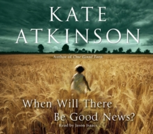 When Will There Be Good News? : (Jackson Brodie), CD-Audio Book