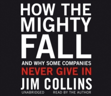 How the Mighty Fall : And Why Some Companies Never Give In, CD-Audio Book