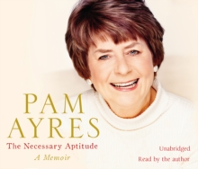 The Necessary Aptitude : A Memoir, CD-Audio Book