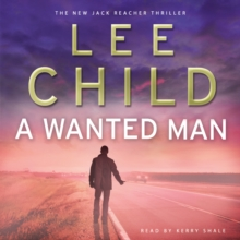 A Wanted Man : (Jack Reacher 17), CD-Audio Book