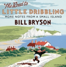 The Road to Little Dribbling : More Notes from a Small Island, CD-Audio Book