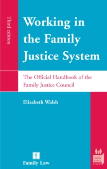 Working in the Family Justice System : The Official Handbook of the Family Justice Council, Paperback Book