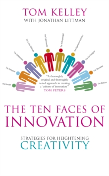 The Ten Faces of Innovation : Strategies for Heightening Creativity, Paperback Book