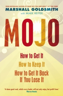 Mojo : How to Get it, How to Keep it, How to Get it Back If You Lose it, Paperback Book