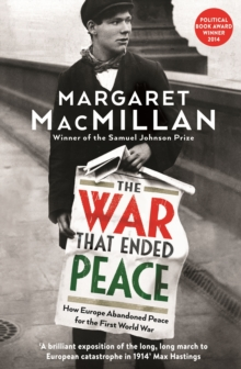 The War that Ended Peace : How Europe abandoned peace for the First World War, Paperback / softback Book