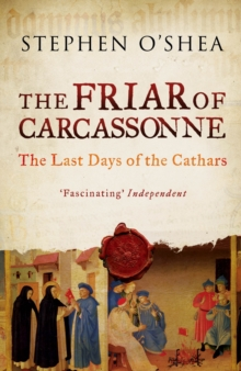 The Friar of Carcassonne : The Last Days of the Cathars, Paperback / softback Book
