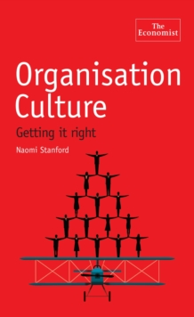The Economist: Organisation Culture : How Corporate Habits Can Make or Break a Company, Paperback Book