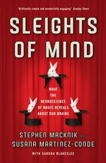 Sleights of Mind : What the neuroscience of magic reveals about our brains, Paperback / softback Book