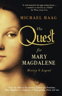 The Quest for Mary Magdalene : History & Legend, Paperback Book