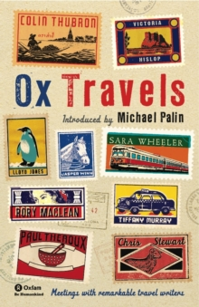 OxTravels : Meetings with remarkable travel writers, Paperback / softback Book