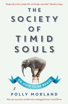 The Society of Timid Souls : Or, How to be Brave, Paperback Book