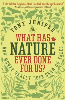 What Has Nature Ever Done For Us? : How Money Really Does Grow On Trees, Paperback / softback Book