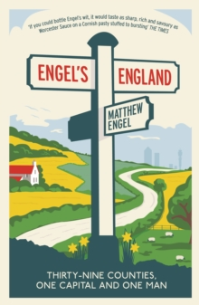 Engel's England : Thirty-nine counties, one capital and one man, Paperback / softback Book