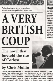 A Very British Coup : The novel that foretold the rise of Corbyn, Paperback Book