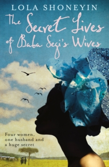 The Secret Lives of Baba Segi's Wives, Paperback / softback Book