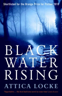 Black Water Rising : SHORTLISTED FOR THE 2010 ORANGE PRIZE FOR FICTION, Paperback / softback Book