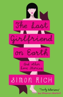 The Last Girlfriend on Earth, Paperback Book