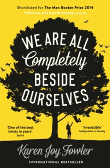 We Are All Completely Beside Ourselves : Shortlisted for the Man Booker Prize 2014, Paperback Book