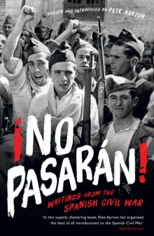 !No Pasaran! : Writings from the Spanish Civil War, Paperback Book