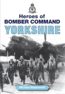 Heroes of Bomber Command - Yorkshire, Paperback / softback Book