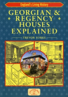 Georgian and Regency Houses Explained, Paperback Book