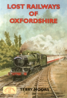 Lost Railways of Oxfordshire, Paperback / softback Book
