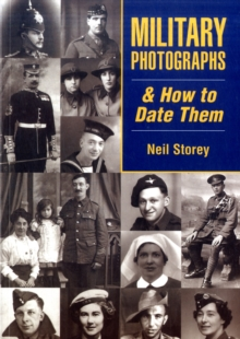 Military Photographs and How to Date Them, Paperback / softback Book