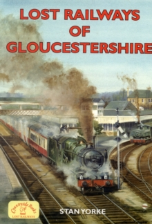 Lost Railways of Gloucestershire, Paperback / softback Book