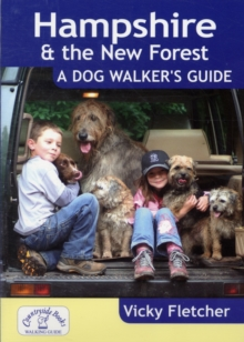 Hampshire & The New Forest: A Dog Walker's Guide, Paperback Book