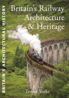 Britain's Railway Architecture & Heritage, Paperback Book