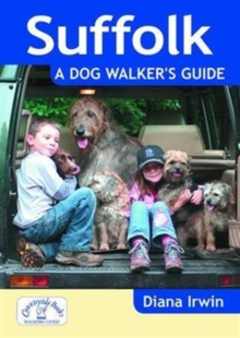 Suffolk a Dog Walker's Guide, Paperback / softback Book