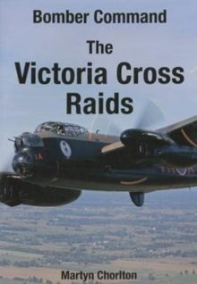 Bomber Command the Victoria Cross Raids, Paperback Book