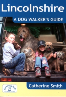 Lincolnshire: A Dog Walker's Guide, Paperback Book