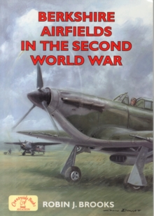 Berkshire Airfields in the Second World War, Paperback Book