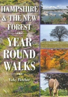 Hampshire & The New Forest Year Round Walks, Paperback Book