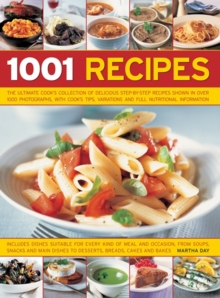 1001 Recipes : The Ultimate Cook's Collection of Delicious Step-by-Step Recipes Shown in Over 1000 Photographs, with Cook's Tips, Variations and Full Nutritional Information, Paperback Book