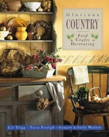 Glorious Country: Food, Crafts, Decorating, Paperback / softback Book