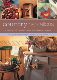 Country Inspirations : A Treasury of Creative Ideas, with Timeless Appeal, Hardback Book
